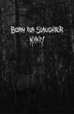 born for slaughter myteri